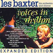 Play & Download Voices In Rhythm (Expanded Edition) by Les Baxter | Napster