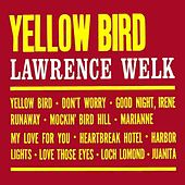 Play & Download Yellow Bird/The World's Finest Music by Lawrence Welk | Napster