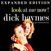 Play & Download Look At Me Now (Expanded Edition) by Dick Haymes | Napster