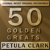 Play & Download 50 Golden Greats by Petula Clark | Napster