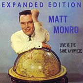 Play & Download Love Is The Same Anywhere (Expanded Edition) by Matt Monro | Napster