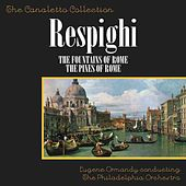 Respighi: The Fountains Of Rome/The Pines Of Rome by Eugene Ormandy