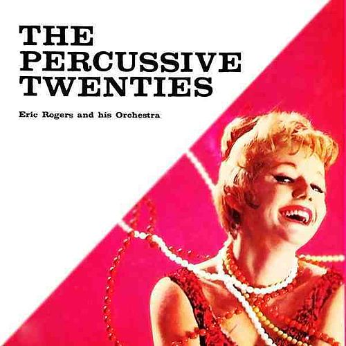 Play & Download The Percussive Twenties by Eric Rogers | Napster