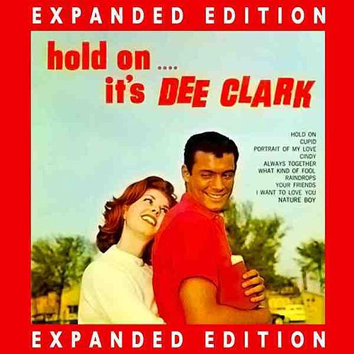 Play & Download Hold On, It's Dee Clark (Expanded Edition) by Dee Clark | Napster