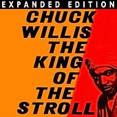 Play & Download King Of The Stroll (Expanded Edition) by Chuck Willis | Napster