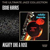 Play & Download Mighty Like A Rose by Eddie Harris | Napster