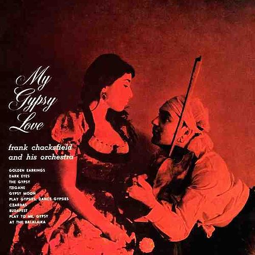 Play & Download My Gypsy Love by Frank Chacksfield And His Orchestra   Napster