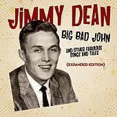 Play & Download Big Bad John And Other Fabulous Songs And Tales (Expanded Edition) by Jimmy Dean | Napster