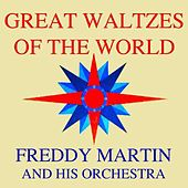 Play & Download Great Waltzes Of The World by Freddy Martin | Napster