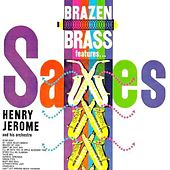 Play & Download Brazen Brass Features Saxes by Henry Jerome | Napster