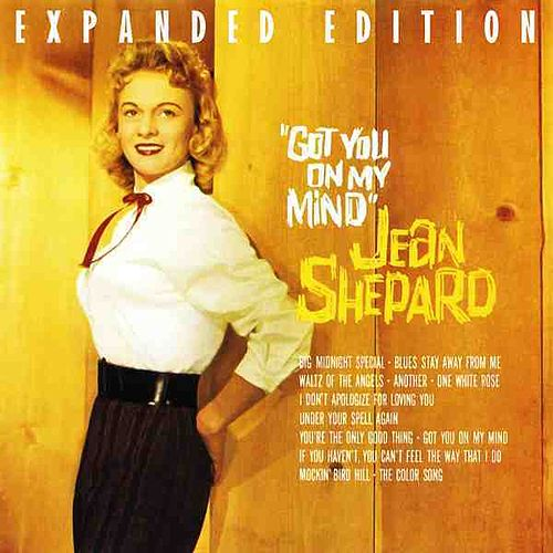 Got You On My Mind (Expanded Edition) by Jean Shepard