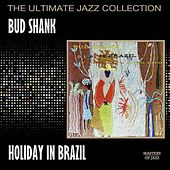 Play & Download Holiday In Brazil by Bud Shank | Napster