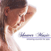 Shower Music – Relaxing Sounds for Spa, Easy Listening Music for Self Care by S.P.A