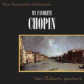 My Favourite Chopin by Van Cliburn