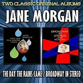 Play & Download The Day The Rains Came/Broadway In Stereo by Jane Morgan | Napster