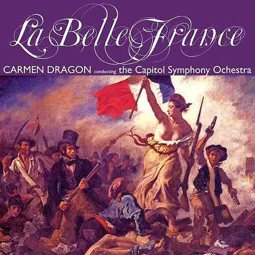 Play & Download La Belle France by Carmen Dragon | Napster
