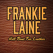 Play & Download Hell Bent For Leather (Special Edition) by Frankie Laine | Napster
