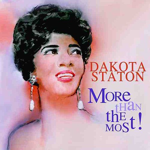 Play & Download More Than The Most (With Bonus Tracks) by Dakota Staton | Napster
