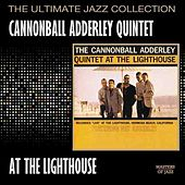 Cannonball Adderley Quintet At The Lighthouse by Cannonball Adderley