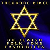 Play & Download 30 Jewish Folk Song Favourites by Theodore Bikel | Napster