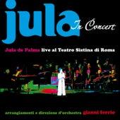 Jula de Palma In Concert (Live al teatro Sistina di Roma) by Jula De Palma