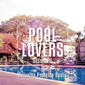 Play & Download Pool Lovers - Ibiza Session, Vol. 2 (Relaxing Poolside Beats) by Various Artists | Napster