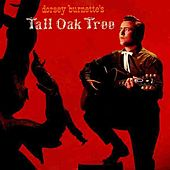 Tall Oak Tree by Dorsey Burnette