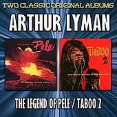 Play & Download The Legend Of Pele/Taboo 2 by Arthur Lyman | Napster