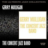 Play & Download The Concert Jazz Band by Gerry Mulligan | Napster