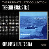 Play & Download Our Love Is Here To Stay by Gene Harris | Napster