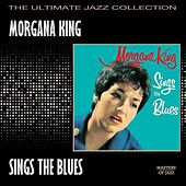 Play & Download Morgana King Sings The Blues by Morgana King | Napster