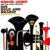Play & Download Big, Bold And Brassy by Enoch Light | Napster