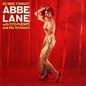 Be Mine Tonight by Abbe Lane