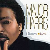Play & Download I Believe In Love by Major Harris | Napster