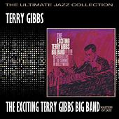 Play & Download The Exciting Terry Gibbs Big Band by Terry Gibbs | Napster