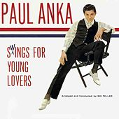 Play & Download Paul Anka Swings For Young Lovers by Paul Anka | Napster