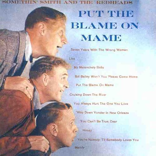 Play & Download Put The Blame On Mame by Somethin Smith | Napster