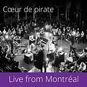 Play & Download Live from Montréal by Coeur de Pirate | Napster