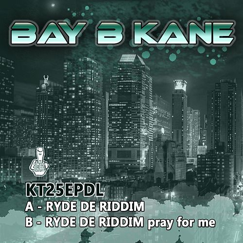 Ryde de Riddim - Single by Bay B Kane