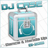 DJ Case Dance & Hands Up 01-2015 by Various Artists