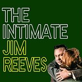 The Intimate Jim Reeves by Jim Reeves