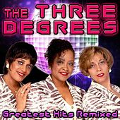 Play & Download Greatest Hits Remixed by The Three Degrees | Napster