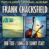 Play & Download Ebb Tide And Songs Of Sunny Italy by Frank Chacksfield And His Orchestra | Napster
