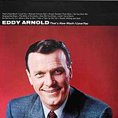 Play & Download That's How Much I Love You by Eddy Arnold | Napster