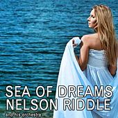 Play & Download Sea Of Dreams by Nelson Riddle & His Orchestra | Napster