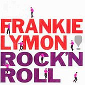 Play & Download Rock 'N' Roll by Frankie Lymon and the Teenagers | Napster
