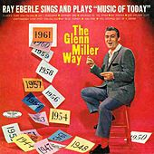 The Glenn Miller Way by Ray Eberle