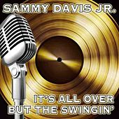It's All Over But the Swingin' by Sammy Davis, Jr.