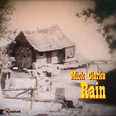 Play & Download Rain by Mick Clarke | Napster
