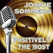 Positively The Most by Joanie Sommers